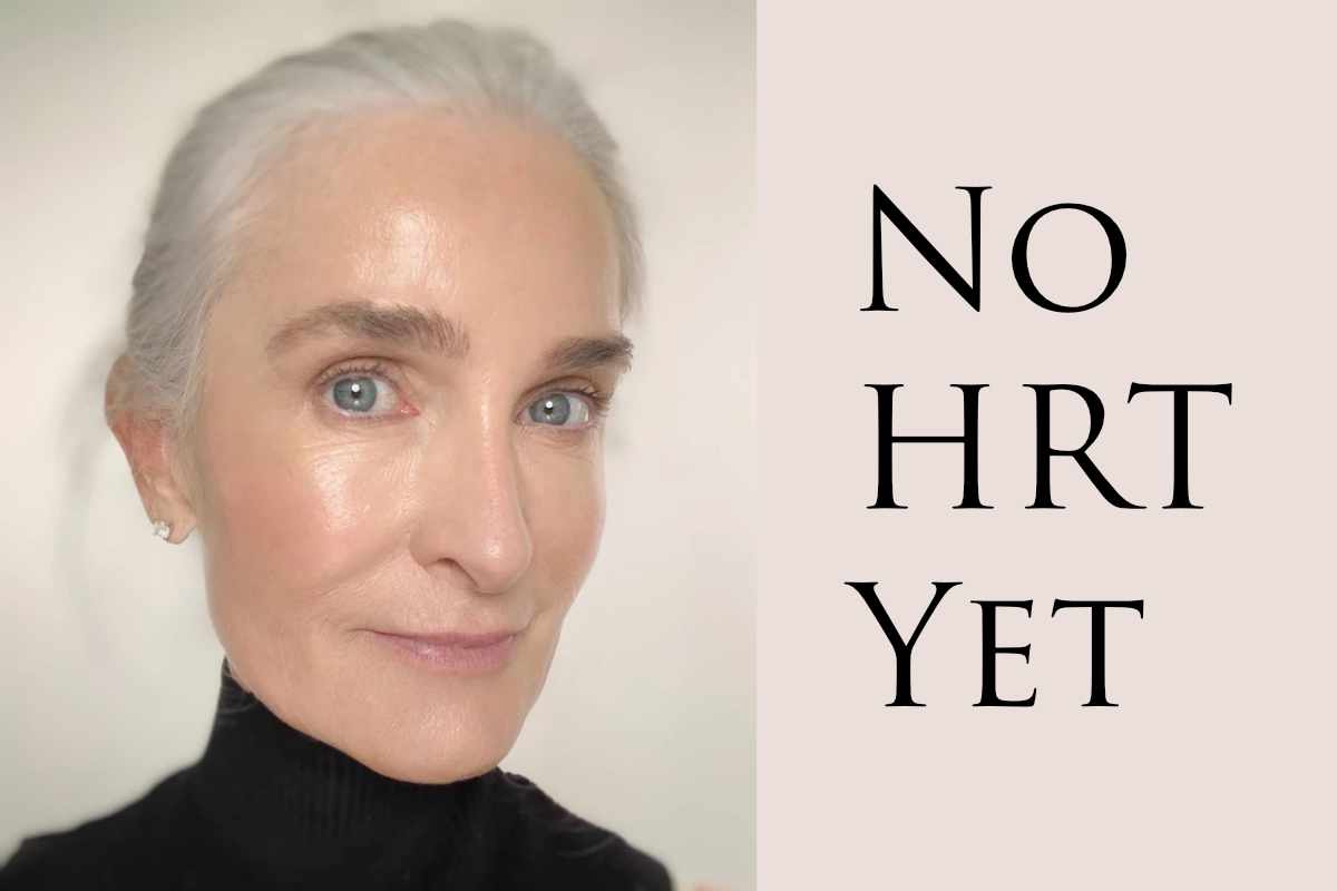 No Hormone replacement therapy (HRT) yet